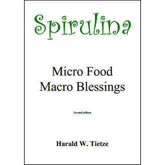 Spirulina - Micro Food, Macro Blessings